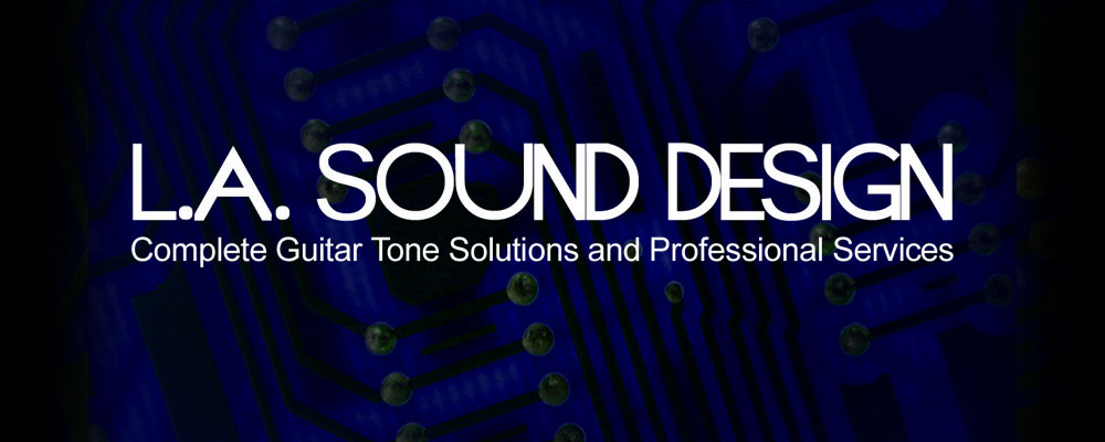L.A. Sound Design, Complete Guitar Tone Solutions and Professional Solutions